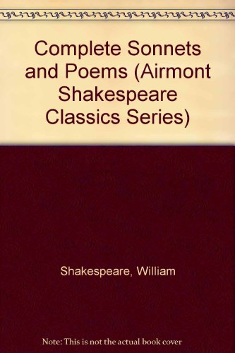 9780804910163: Complete Sonnets and Poems (Airmont Shakespeare Classics Series)