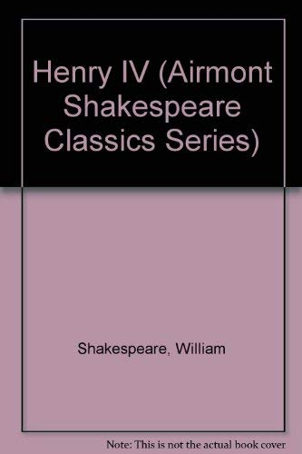 Henry IV (Airmont Shakespeare Classics Series): Shakespeare, William