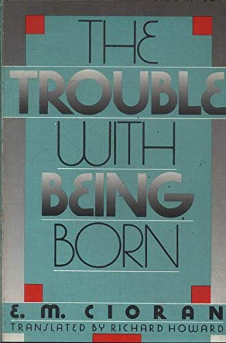9780805000016: Trouble with Being Born