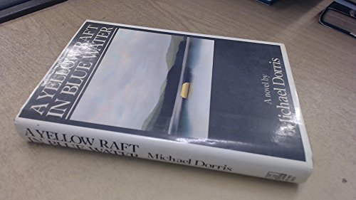 A Yellow Raft in Blue Water: Michael Dorris