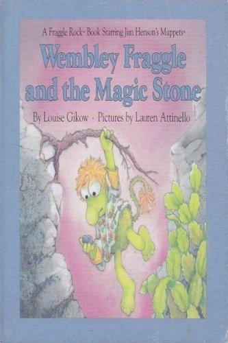 Wembley Fraggle and the Magic Stone: Gikow, Louise