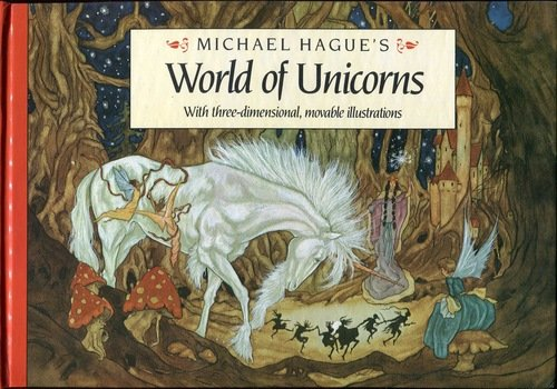 World of Unicorns with Three-Dimensional, Movable Illustrations