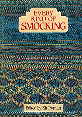 Every kind of smocking: Pyman, Kit