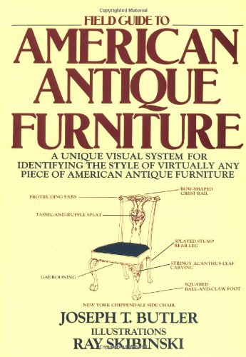 9780805001242: Field Guide to American Antique Furniture: A Unique Visual System for Identifying the Style of Virtually Any Piece of American Antique Furniture
