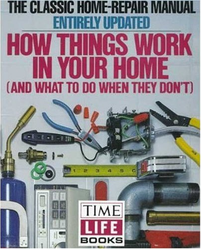9780805001266: How Things Work in Your Home: And What to Do when They Don't
