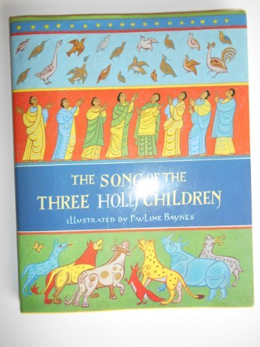The Song of the Three Holy Children: Baynes, Pauline