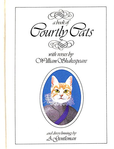 9780805001563: A Book of Courtly Cats: with verses by William Shakespeare