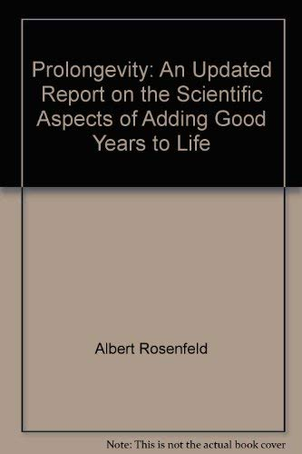 9780805001648: Prolongevity II: An updated report on the scientific prospects for adding good years to life