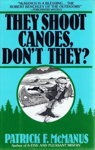 9780805001655: They Shoot Canoes, Don't They?