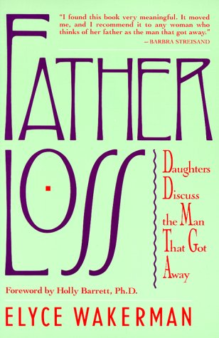 9780805001679: Father Loss: Daughters Discuss the Man That Got Away