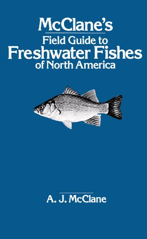 McClane's Field Guide to Freshwater Fishes of North America (0805001948) by A. J. McClane