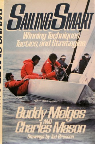 9780805002003: Sailing Smart: Winning Techniques, Tactics, and Strategies