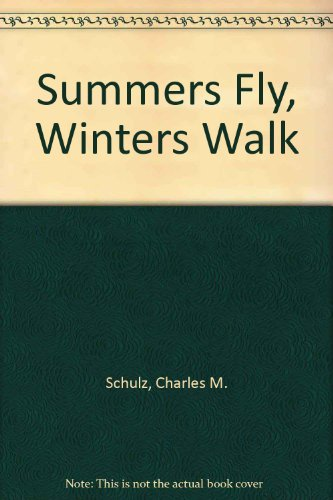 9780805002164: Summers Fly, Winters Walk