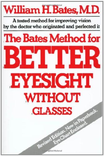 9780805002416: The Bates Method for Better Eyesight Without Glasses