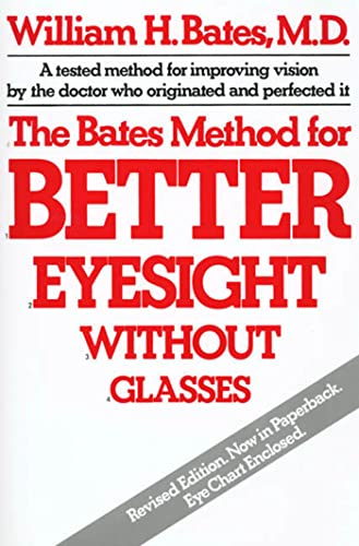 9780805002416: The Bates Method for Better Eyesight Without Glasses/With Eye Chart