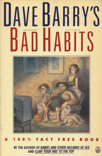 Bad Habbits: A 100% Fact-Free Book: Barry, Dave