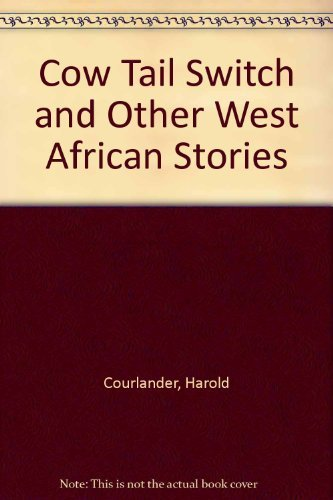 9780805002881: Cow Tail Switch and Other West African Stories