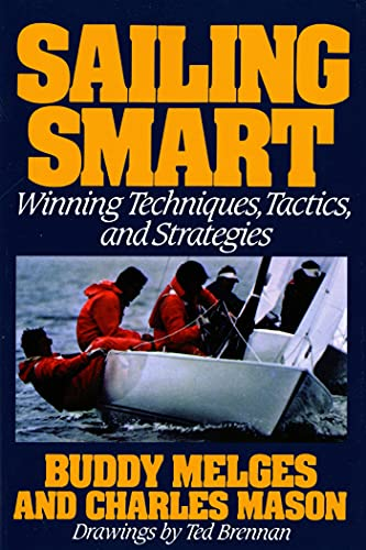 9780805003512: Sailing Smart: Winning Techniques, Tactics, And Strategies