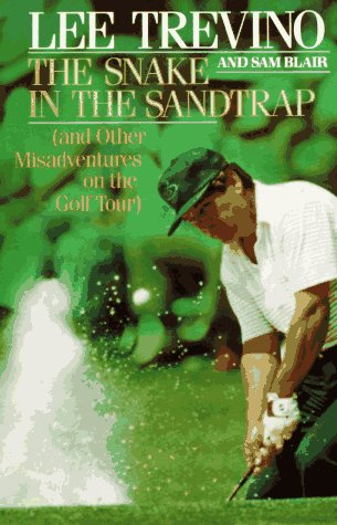 9780805003680: The Snake in the Sandtrap: And Other Misadventures on the Golf Tour