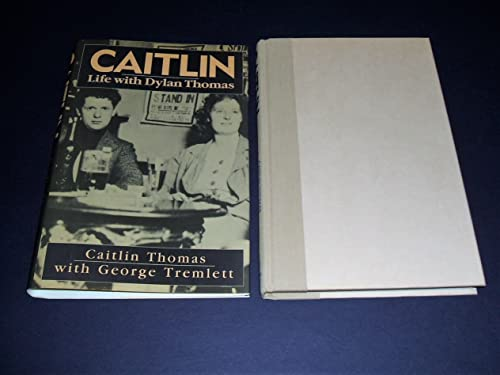 Caitlin: Life With Dylan Thomas: Caitlin Thomas, George