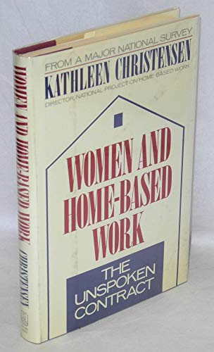 Women and Home-Based Work: The Unspoken Contract: Christensen, Kathleen