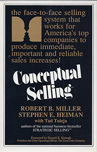 9780805004106: Conceptual Selling: The Revolutionary System for Face-To-Face Selling Used by America's Best Companies