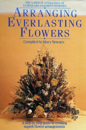 9780805004298: Arranging Everlasting Flowers