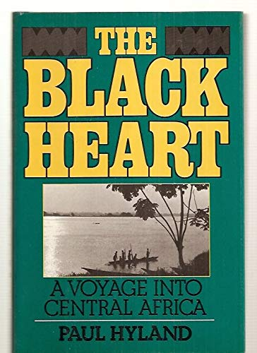 The Black Heart : A Voyage Into Central Africa