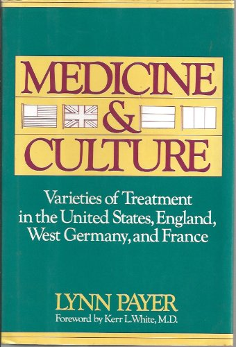 9780805004434: Medicine and Culture: Varieties of Treatment in the United States, England, West Germany, and France