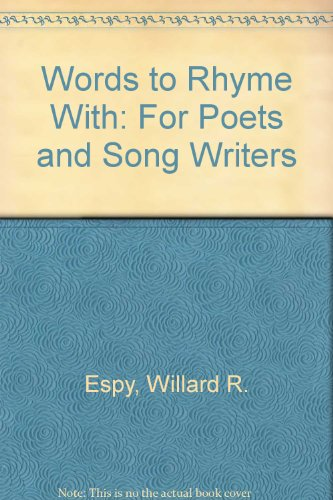9780805004472: Words to Rhyme With: For Poets and Song Writers