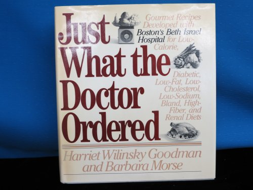 Just What the Doctor Ordered: Goodman, Harriet Wilinsky And Morse, Barbara