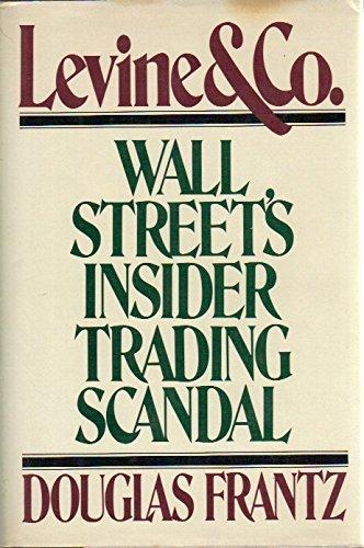 Levine & Co.: Wall Street's Insider Trading Scandal: Frantz, Douglas