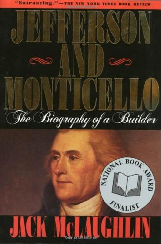 9780805004823: Jefferson and Monticello: The Biography of a Builder