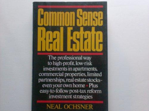 Common Sense Real Estate: Ochsner, Neal