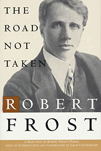 The Road Not Taken: A Selection of: Frost, Robert