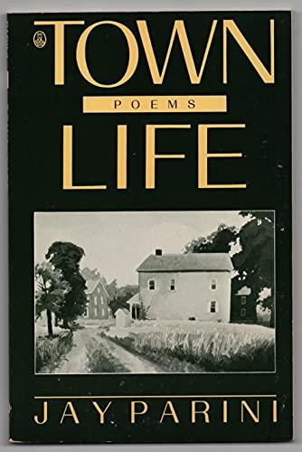 Town Life: Poems: Jay Parini
