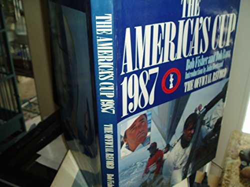 The America's Cup 1987: The Official Record: Fisher, Bob, and Ross, Bob