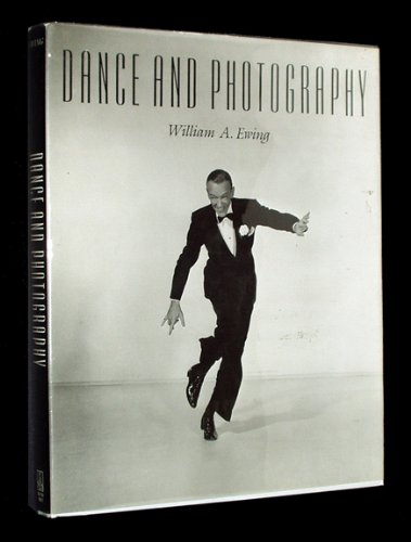 Dance and Photography: Ewing, William A