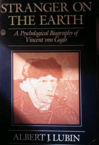 9780805005974: Stranger on the Earth: A Psychological Biography of Vincent Van Gogh