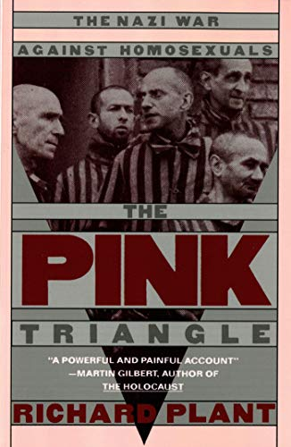 9780805006001: The Pink Triangle: The Nazi War Against Homosexuals