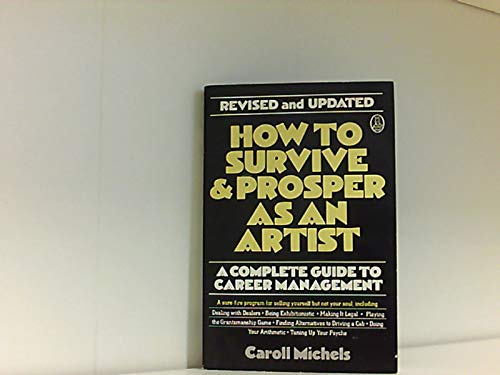 9780805006049: How to Survive And Prosper As an Artist