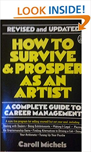 9780805006049: How to Survive and Prosper as an Artist: Selling Yourself Without Selling Your Soul