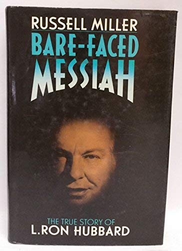 9780805006544: Bare-Faced Messiah : A Biography of L. Ron Hubbard