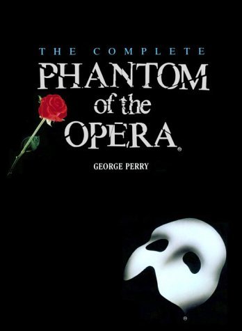 THE COMPLETE PHANTOM OF THE OPERA: Perry, George