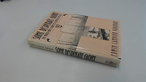 9780805006711: Some Desperate Glory: The World War I Diary of a British Officer, 1917