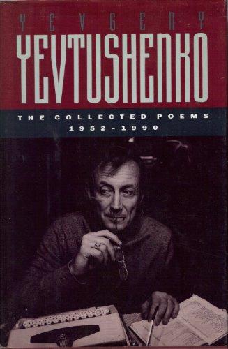 The Collected Poems, 1952-1990.: Yevgeny Yevtushenko.