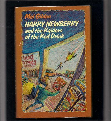 9780805006988: Harry Newberry and the Raiders of the Red Drink