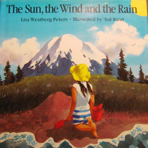 The Sun, the Wind, and the Rain: Peters, Lisa Westberg