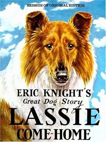 Lassie Come-Home: Knight, Eric; Kirmse,