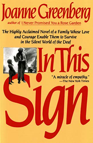 9780805007220: In This Sign: The Highly Acclaimed Novel of a Family Whose Love and Courage Enable Them to Survive in the Silent World of the Deaf (Owl Books)